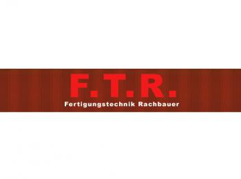 F.T.R. GmbH Fertigungstechnik Rachbauer